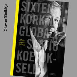 Korkman, Sixten - Globalisaatio koetuksella: Miten pärjää Suomi?, äänikirja