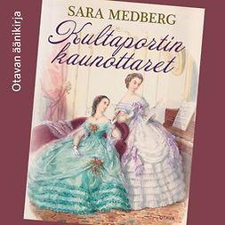Medberg, Sara - Kultaportin kaunottaret, äänikirja