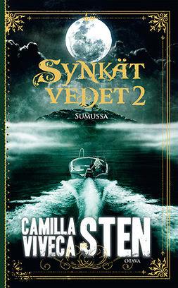Sten, Camilla - Sumussa: Synkät vedet 2, e-kirja
