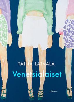 Latvala, Taina - Venetsialaiset, e-kirja