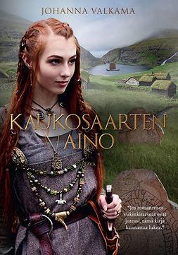 Valkama, Johanna - Kaukosaarten Aino, e-kirja