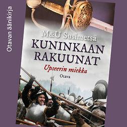 Susimetsä, M & U - Kuninkaan rakuunat - Upseerin miekka, äänikirja
