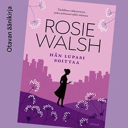 Walsh, Rosie - Hän lupasi soittaa, äänikirja