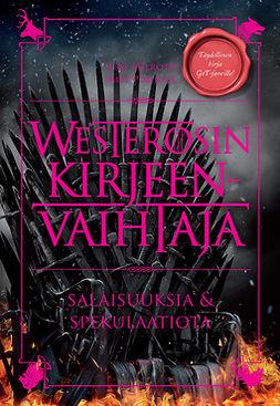 Ahlroth, Jussi - Westerosin kirjeenvaihtaja: Salaisuuksia & spekulaatioita, e-kirja