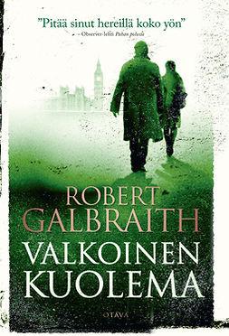 Galbraith, Robert - Valkoinen kuolema, e-kirja