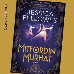 Fellowes, Jessica - Mitfordin murhat, audiobook