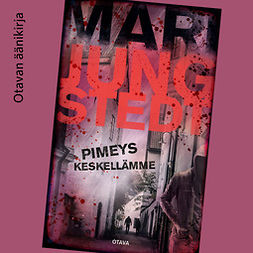 Jungstedt, Mari - Pimeys keskellämme, äänikirja