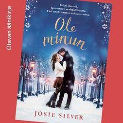 Silver, Josie - Ole minun, audiobook