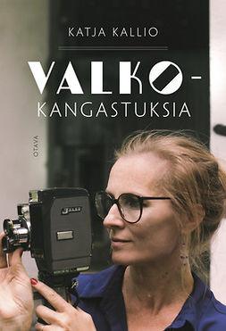 Kallio, Katja - Valkokangastuksia, ebook