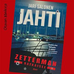Salonen, Jari - Jahti, äänikirja