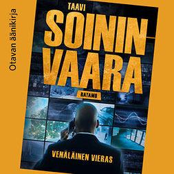 Soininvaara, Taavi - Venäläinen vieras, äänikirja