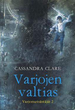 Clare, Cassandra - Varjojen valtias, e-kirja