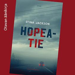 Jackson, Stina - Hopeatie, äänikirja