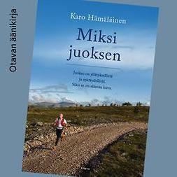 Hämäläinen, Karo - Miksi juoksen, audiobook