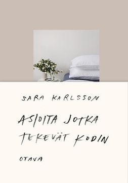 Karlsson, Sara - Asioita jotka tekevät kodin, e-bok