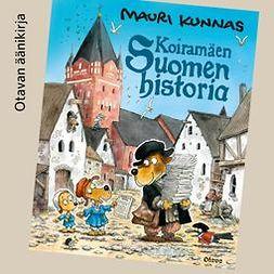 Kunnas, Mauri - Koiramäen Suomen historia, audiobook