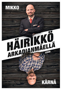 Kärnä, Mikko - Häirikkö Arkadianmäellä, e-kirja