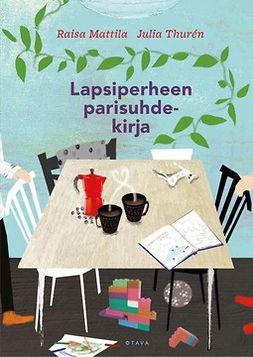 Mattila, Raisa - Lapsiperheen parisuhdekirja, e-kirja