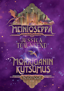 Townsend, Jessica - Meinioseppä - Morriganin kutsumus: Nevermoor, e-kirja
