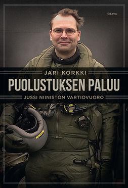 Korkki, Jari - Puolustuksen paluu: Jussi Niinistön vartiovuoro, e-kirja