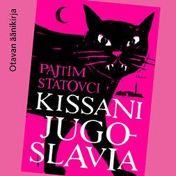 Statovci, Pajtim - Kissani Jugoslavia, äänikirja
