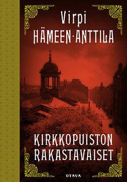 Hämeen-Anttila, Virpi - Kirkkopuiston rakastavaiset, e-kirja