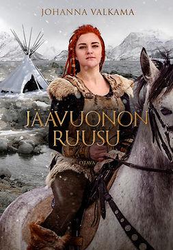 Valkama, Johanna - Jäävuonon Ruusu, ebook