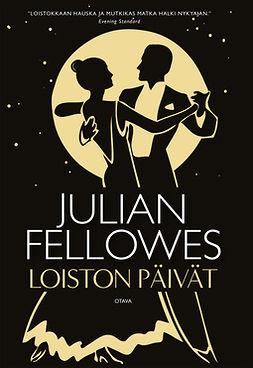 Fellowes, Julian - Loiston päivät, e-kirja