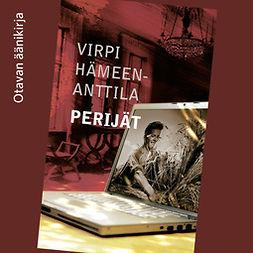 Hämeen-Anttila, Virpi - Perijät, audiobook