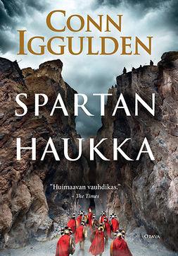 Iggulden, Conn - Spartan haukka, e-kirja