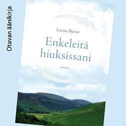 Byrne, Lorna - Enkeleitä hiuksissani, audiobook