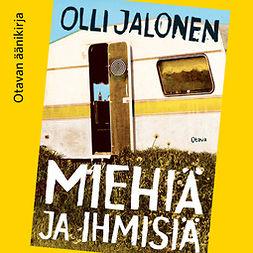 Jalonen, Olli - Miehiä ja ihmisiä, äänikirja
