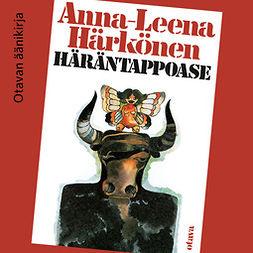 Härkönen, Anna-Leena - Häräntappoase, audiobook