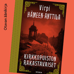 Hämeen-Anttila, Virpi - Kirkkopuiston rakastavaiset, äänikirja