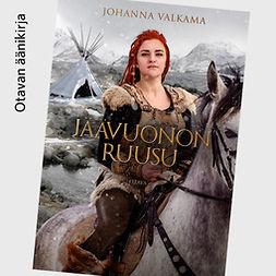 Valkama, Johanna - Jäävuonon Ruusu, audiobook