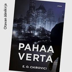 Chirovici, E. O. - Pahaa verta, äänikirja