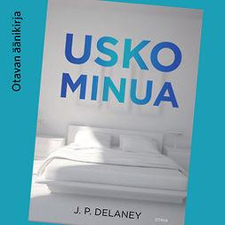 Delaney, JP - Usko minua, audiobook