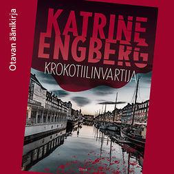 Engberg, Katrine - Krokotiilinvartija, äänikirja