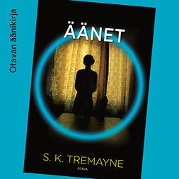 Tremayne, S. K. - Äänet, äänikirja