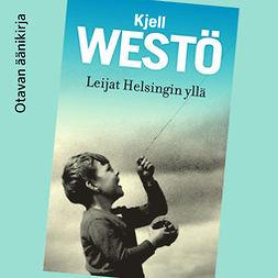 Westö, Kjell - Leijat Helsingin yllä, audiobook