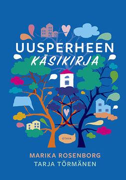 Rosenborg, Marika - Uusperheen käsikirja, e-bok