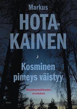 Hotakainen, Markus - Kosminen pimeys väistyy: Maailmankaikkeuden arvoituksia, ebook