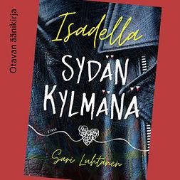 Luhtanen, Sari - Isadella - Sydän kylmänä, audiobook
