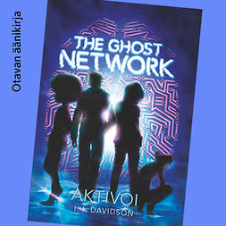 Davidson, I. l. - The Ghost Network - Aktivoi, äänikirja