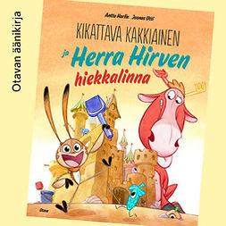 Harlin, Anttu - Kikattava Kakkiainen ja Herra Hirven hiekkalinna, äänikirja