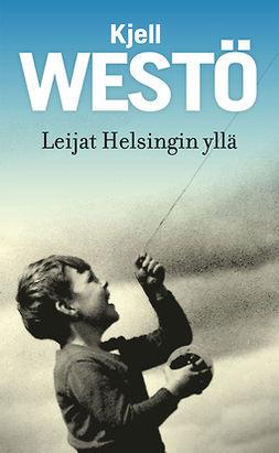 Westö, Kjell - Leijat Helsingin yllä, e-bok
