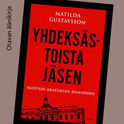 Gustavsson, Matilda - Yhdeksästoista jäsen: Ruotsin Akatemian romahdus, äänikirja