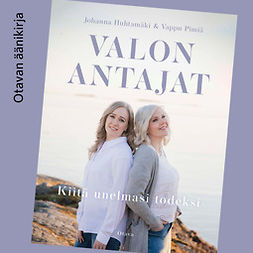 Huhtamäki, Johanna - Valon antajat: Kiitä unelmasi todeksi, audiobook
