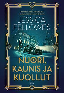 Fellowes, Jessica - Nuori, kaunis ja kuollut, e-bok