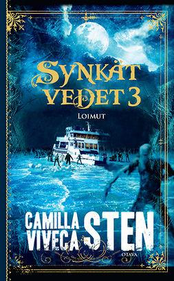 Sten, Camilla - Loimut: Synkät vedet 3, e-bok